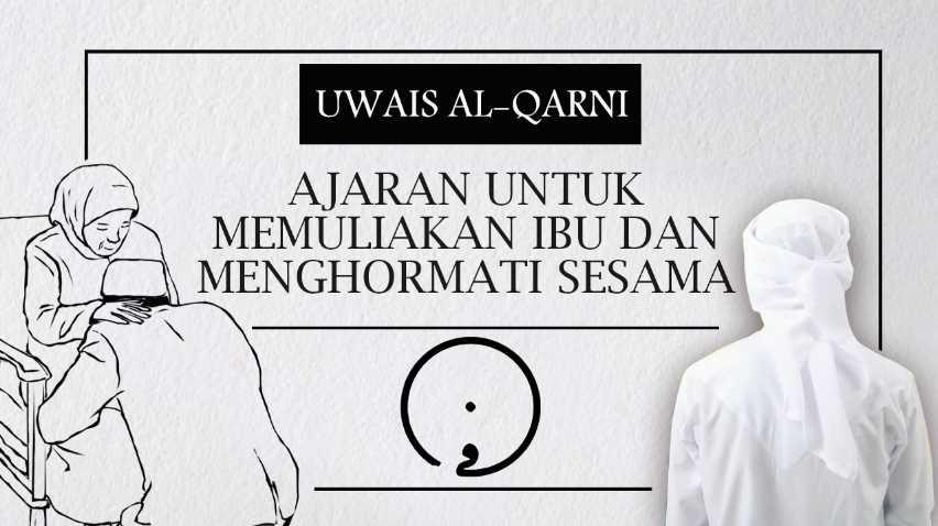 Kisah Uwais al-Qarni: Ajaran untuk Memuliakan Ibu dan Menghormati Sesama