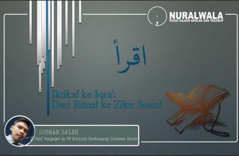 Iktikaf ke Iqra': Dari Ritual ke Zikir Sosial