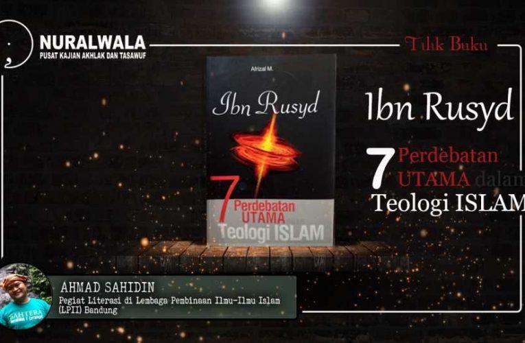 Tilik Buku Ibn Rusyd: Tujuh Perdebatan Utama dalam Teologi Islam