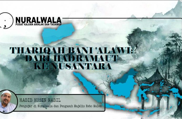 Thariqah Bani 'Alawi: Dari Hadramaut ke Nusantara