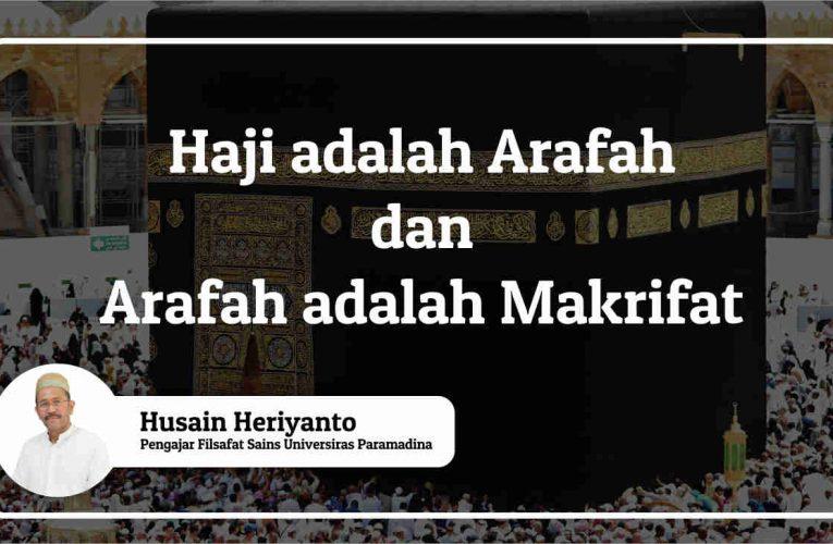 Haji adalah Arafah dan Arafah adalah Makrifat