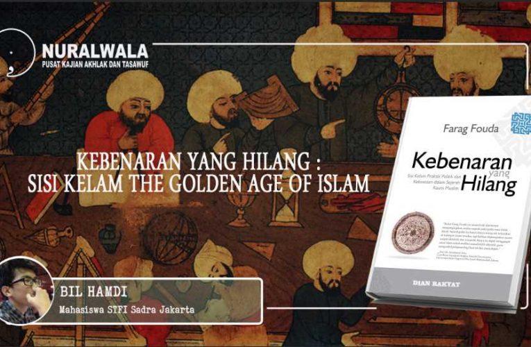 Kebenaran yang Hilang : Sisi Kelam The Golden Age of Islam