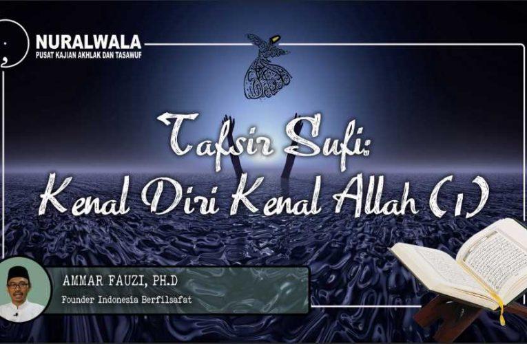 Tafsir Sufi: Kenal Diri Kenal Allah (1)