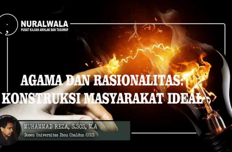 Islam dan Rasionalitas: Konstruksi Masyarakat Ideal